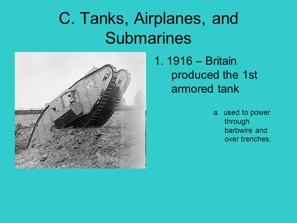 C. Tanks, Airplanes, and Submarines