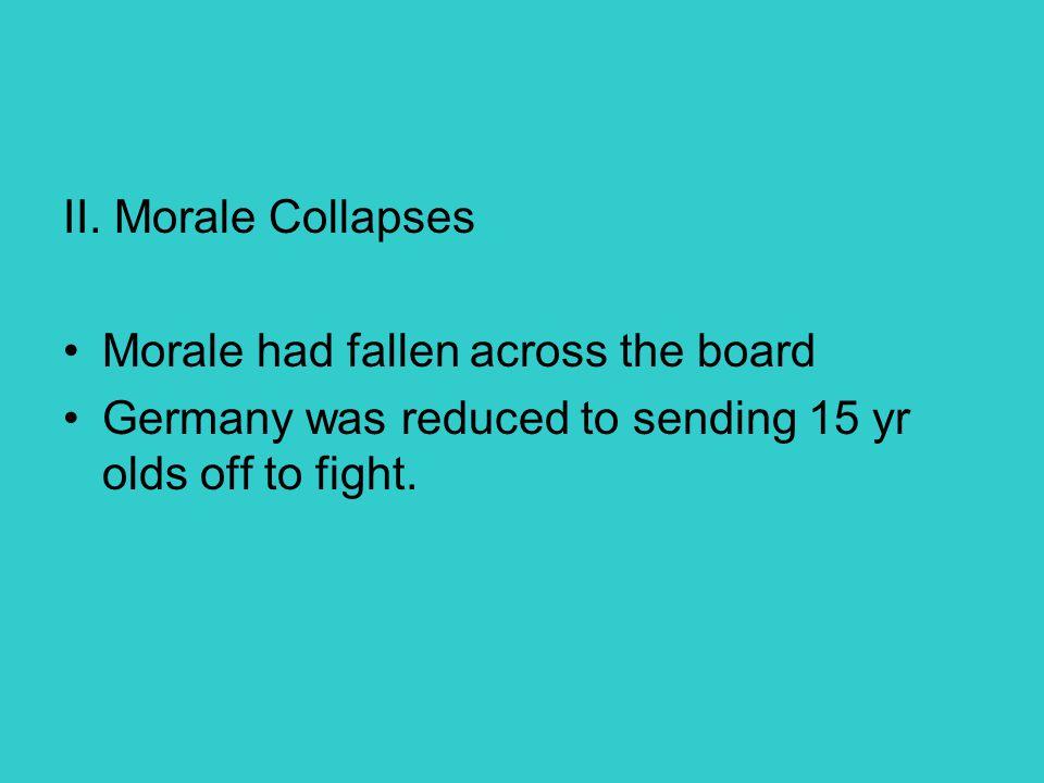 II. Morale Collapses Morale had fallen across the board.
