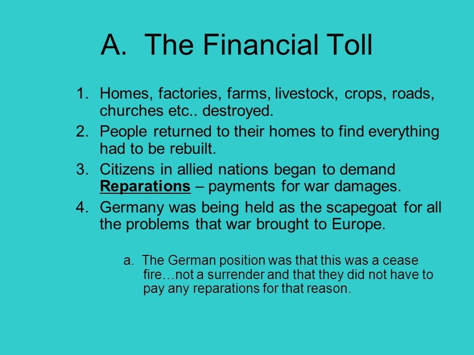 A. The Financial Toll Homes, factories, farms, livestock, crops, roads, churches etc.. destroyed.