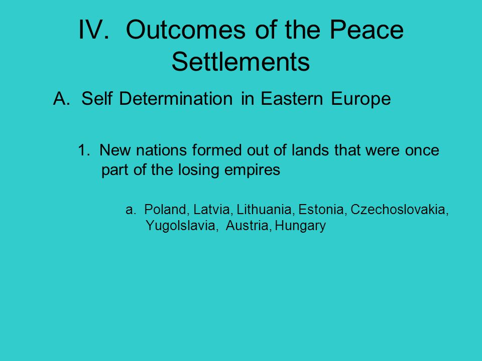 IV. Outcomes of the Peace Settlements