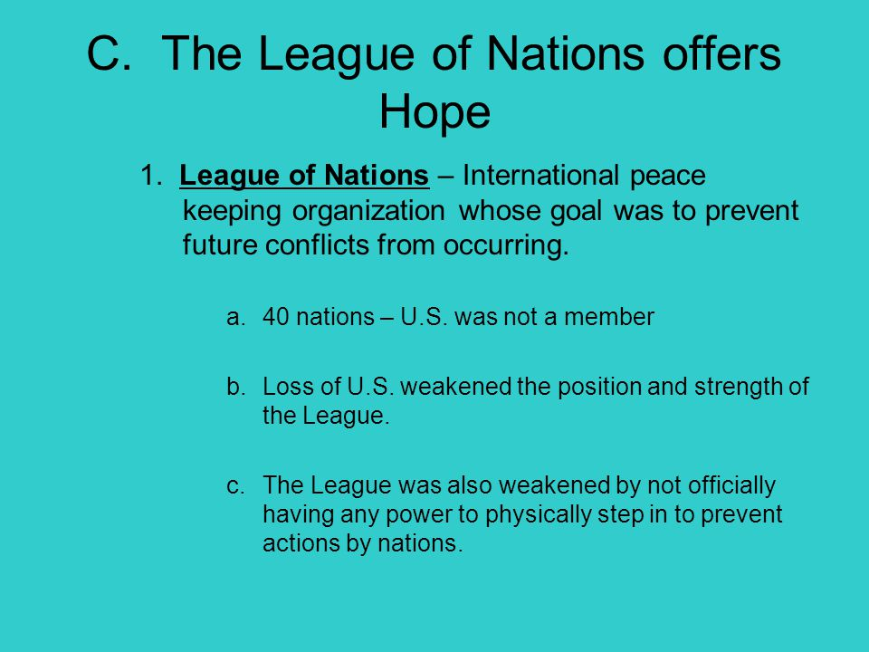 C. The League of Nations offers Hope