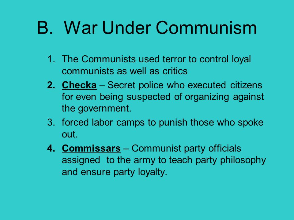 B. War Under Communism The Communists used terror to control loyal communists as well as critics.