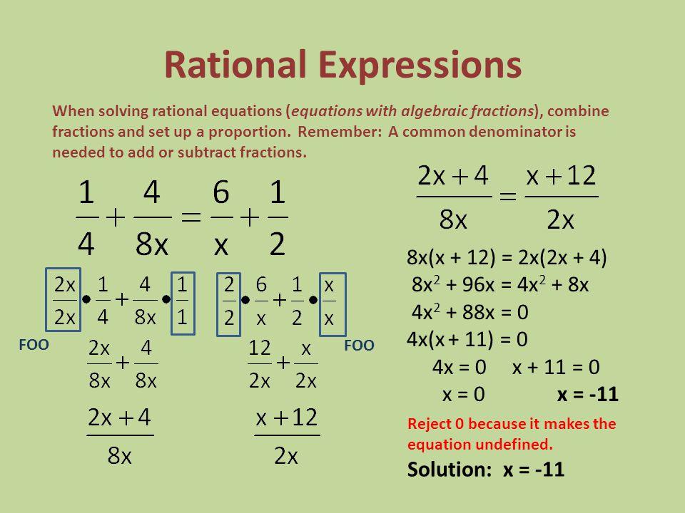 Rational Expressions 8x(x + 12) = 2x(2x + 4) 8x2 + 96x = 4x2 + 8x