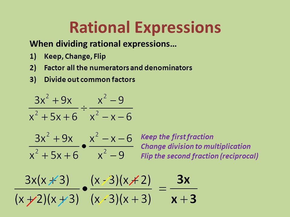 Rational Expressions When dividing rational expressions…