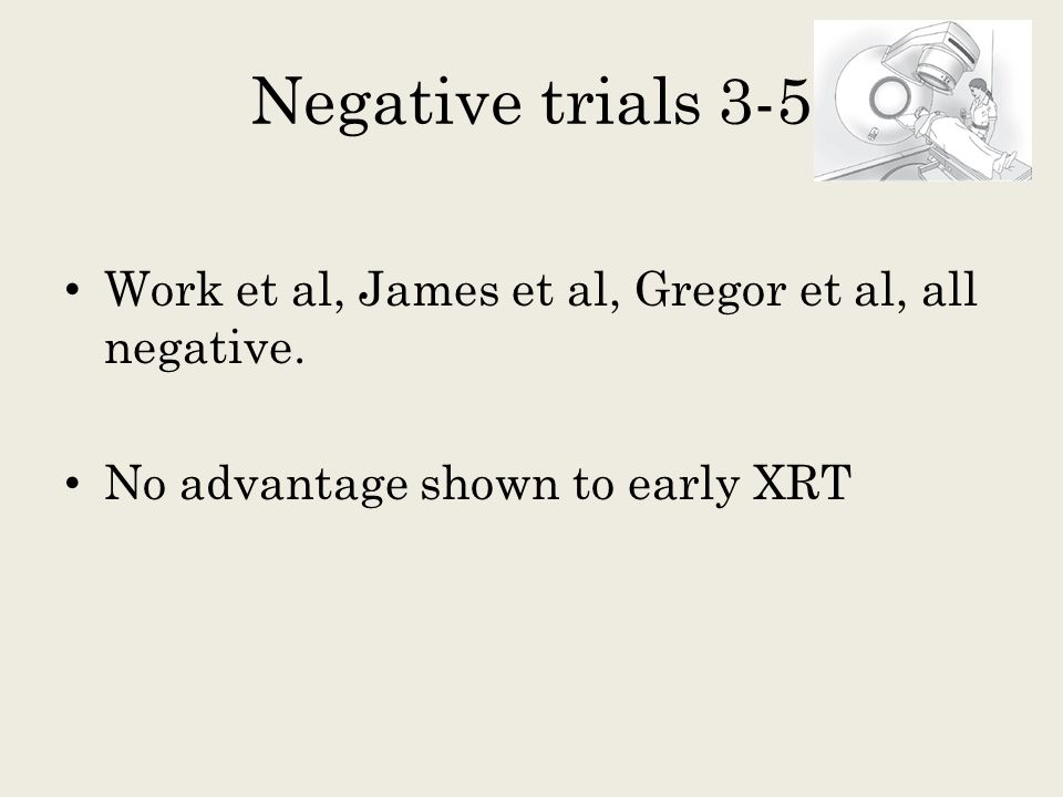 Negative trials 3-5 Work et al, James et al, Gregor et al, all negative.
