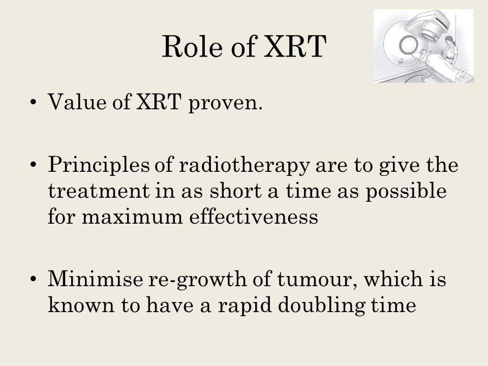 Role of XRT Value of XRT proven.