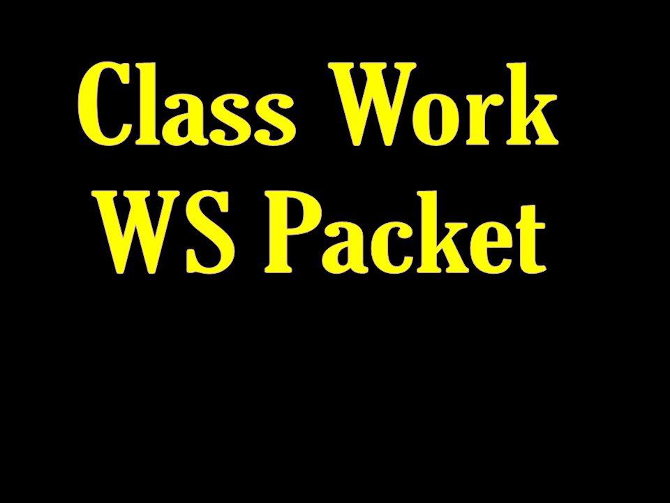 Class Work WS Packet