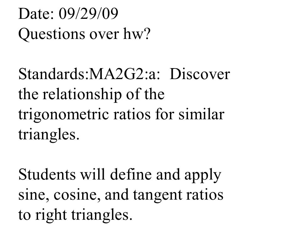 Date: 09/29/09 Questions over hw