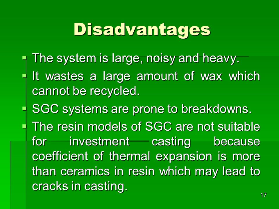 Disadvantages The system is large, noisy and heavy.