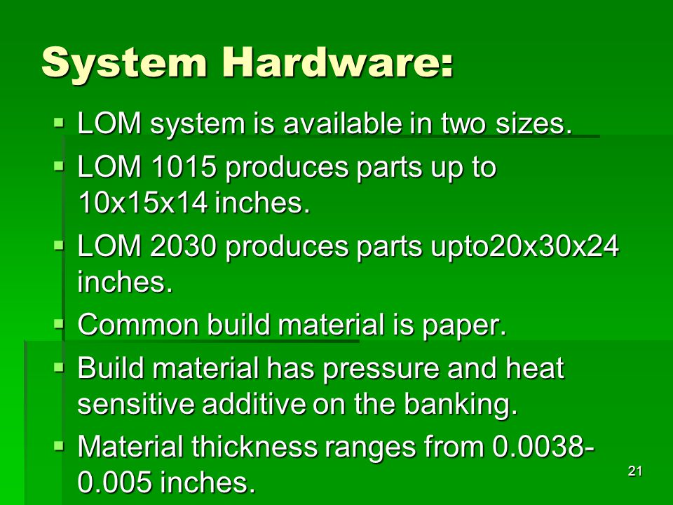 System Hardware: LOM system is available in two sizes.