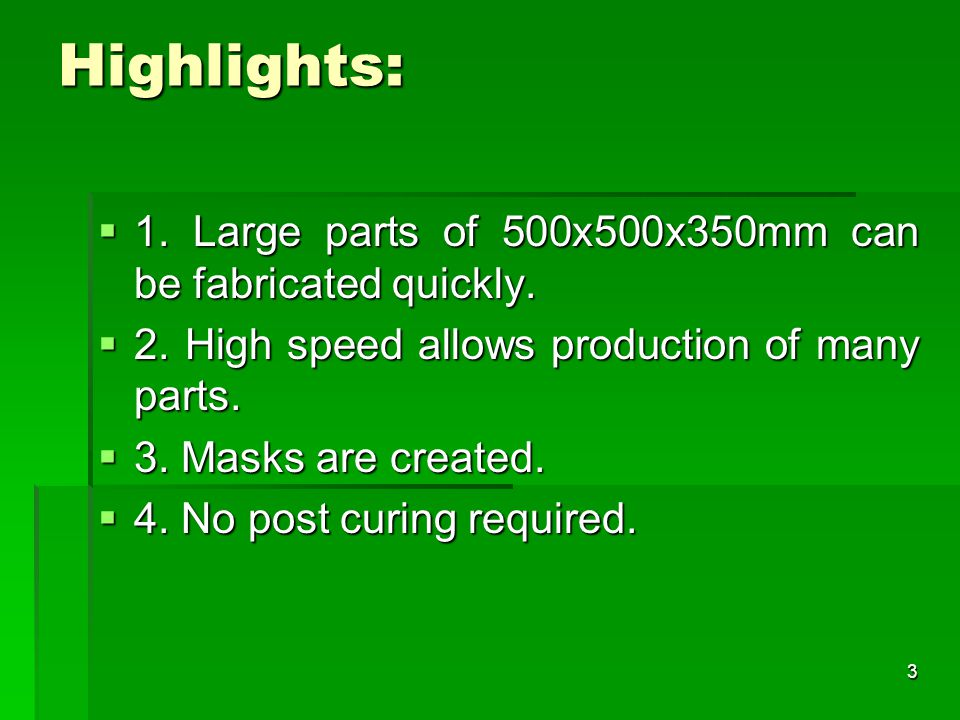 Highlights: 1. Large parts of 500x500x350mm can be fabricated quickly.