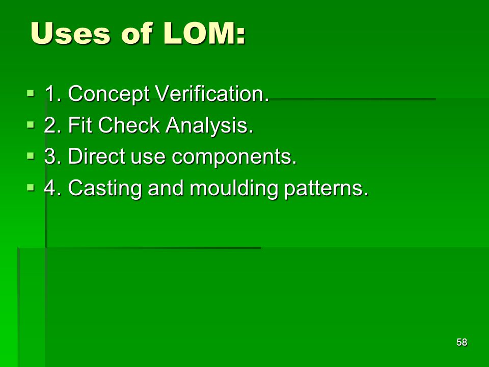 Uses of LOM: 1. Concept Verification. 2. Fit Check Analysis.