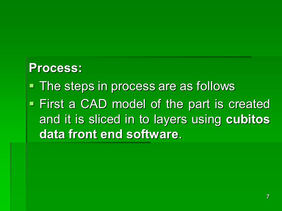 Process: The steps in process are as follows.