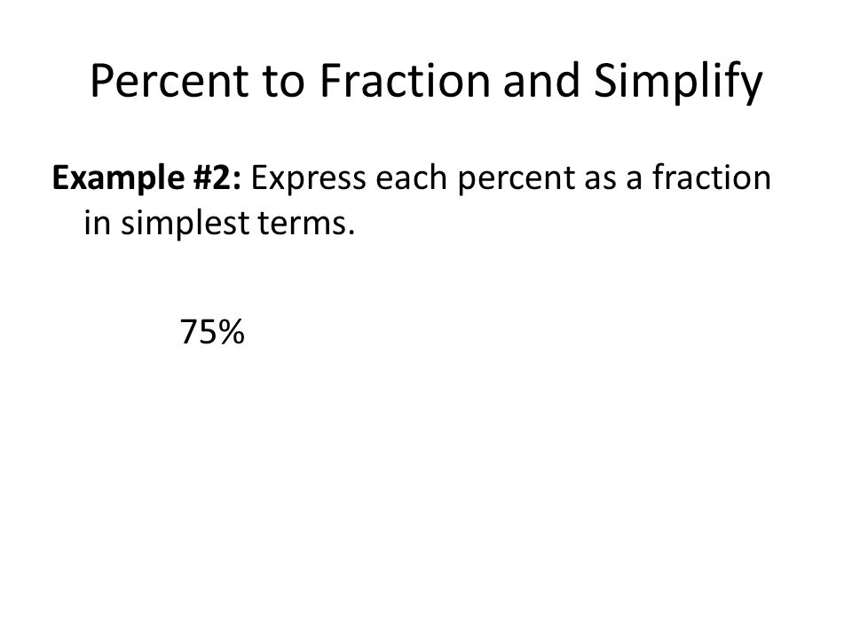 Percent to Fraction and Simplify