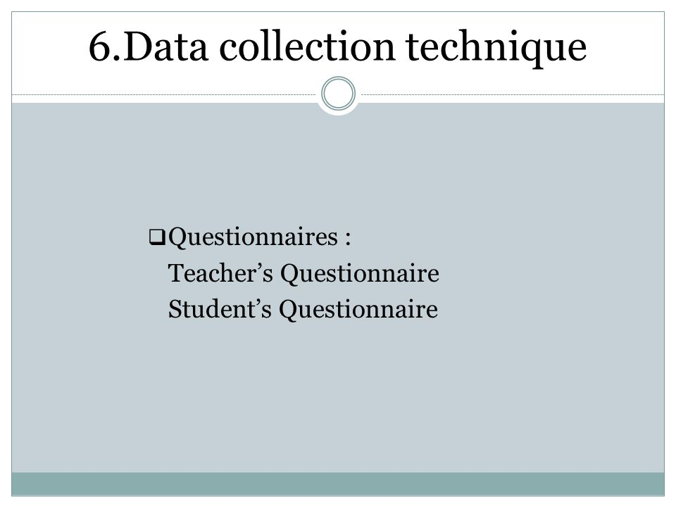 6.Data collection technique
