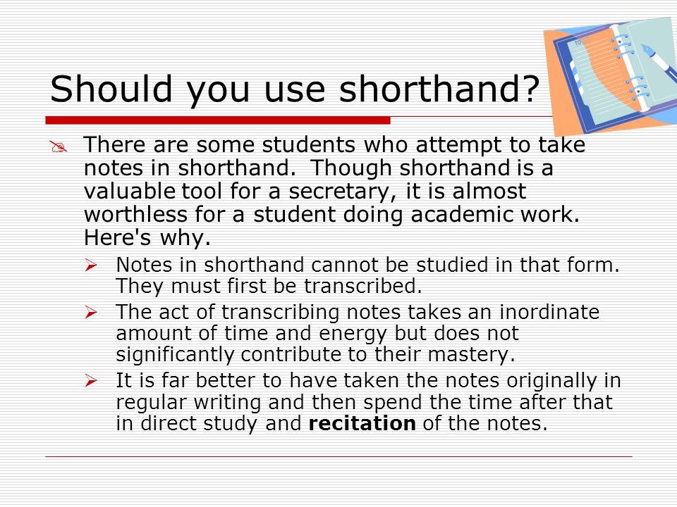 Should you use shorthand