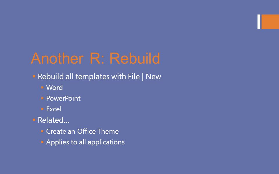 Another R: Rebuild Rebuild all templates with File | New Related… Word