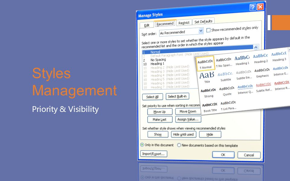 Styles Management Priority & Visibility