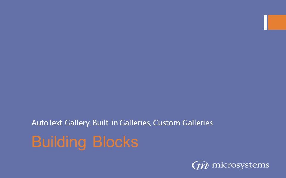 AutoText Gallery, Built-in Galleries, Custom Galleries