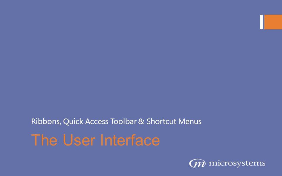 Ribbons, Quick Access Toolbar & Shortcut Menus