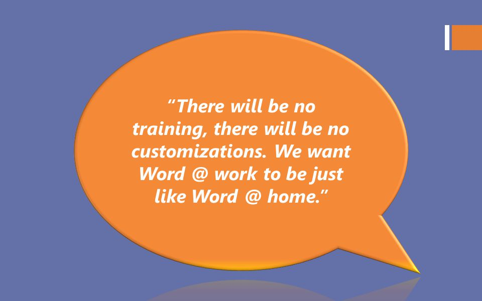 There will be no training, there will be no customizations