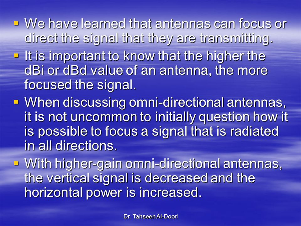 We have learned that antennas can focus or direct the signal that they are transmitting.