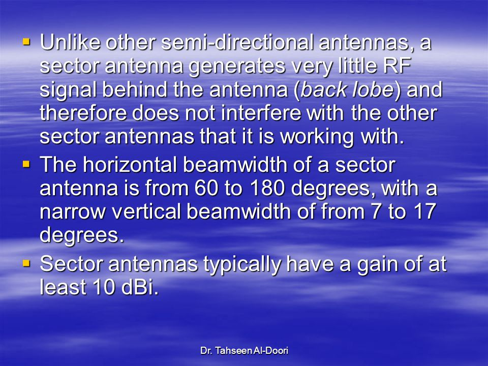 Sector antennas typically have a gain of at least 10 dBi.