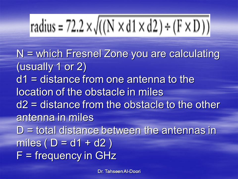 N = which Fresnel Zone you are calculating (usually 1 or 2)