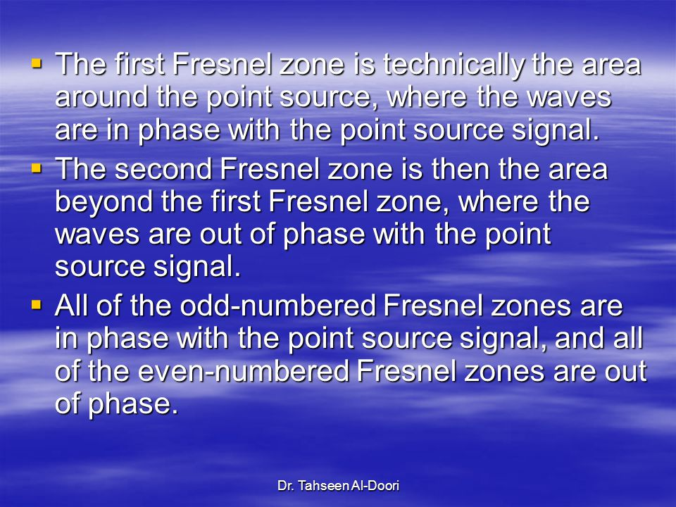 The first Fresnel zone is technically the area around the point source, where the waves are in phase with the point source signal.