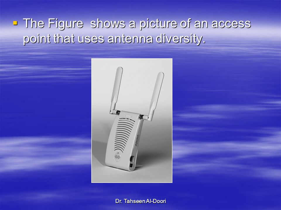 The Figure shows a picture of an access point that uses antenna diversity.