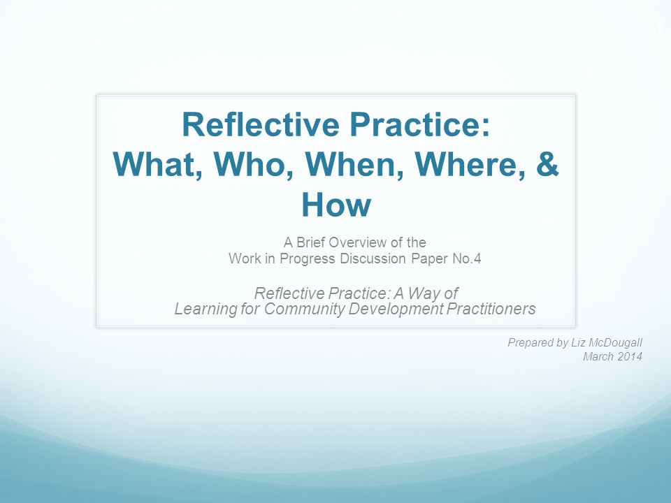 Reflective Practice: What, Who, When, Where, & How