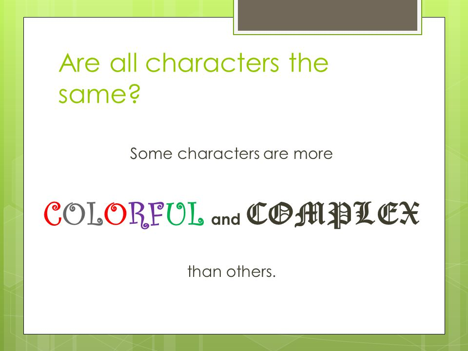 Are all characters the same