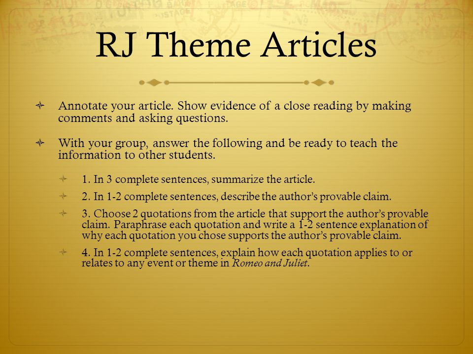 RJ Theme Articles Annotate your article. Show evidence of a close reading by making comments and asking questions.