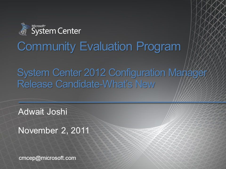 Community Evaluation Program System Center 2012 Configuration Manager Release Candidate-What's New