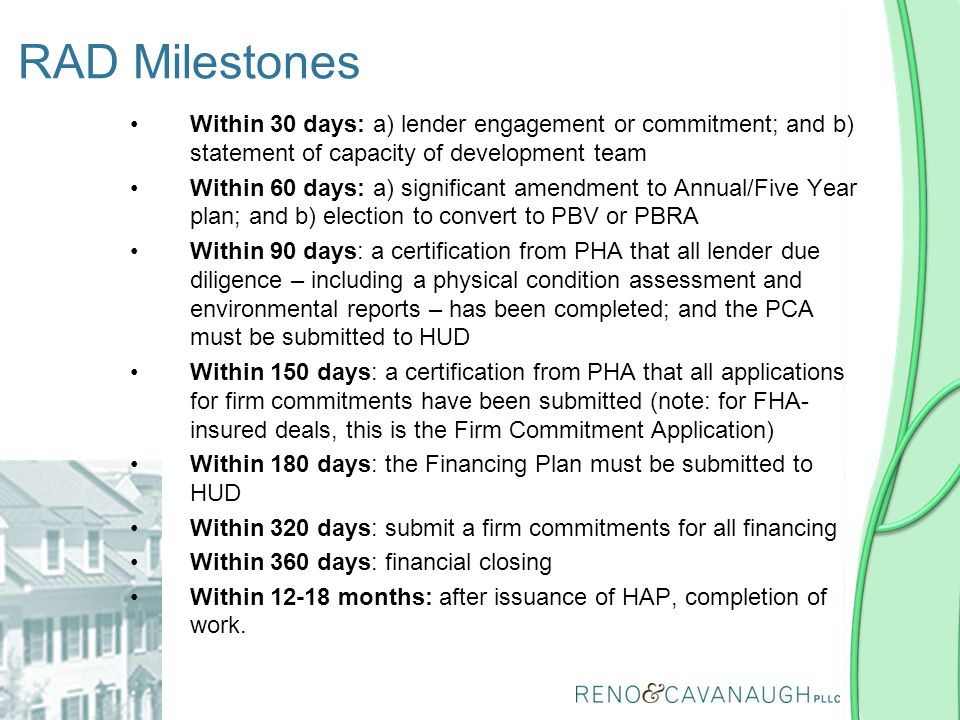 RAD Milestones Within 30 days: a) lender engagement or commitment; and b) statement of capacity of development team.
