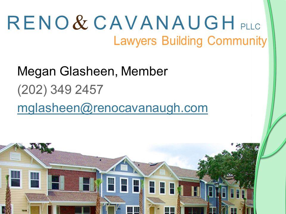Megan Glasheen, Member (202) 349 2457 mglasheen@renocavanaugh.com