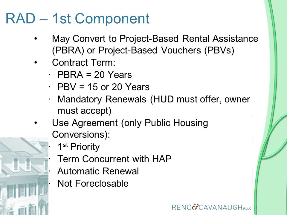 RAD – 1st Component May Convert to Project-Based Rental Assistance (PBRA) or Project-Based Vouchers (PBVs)