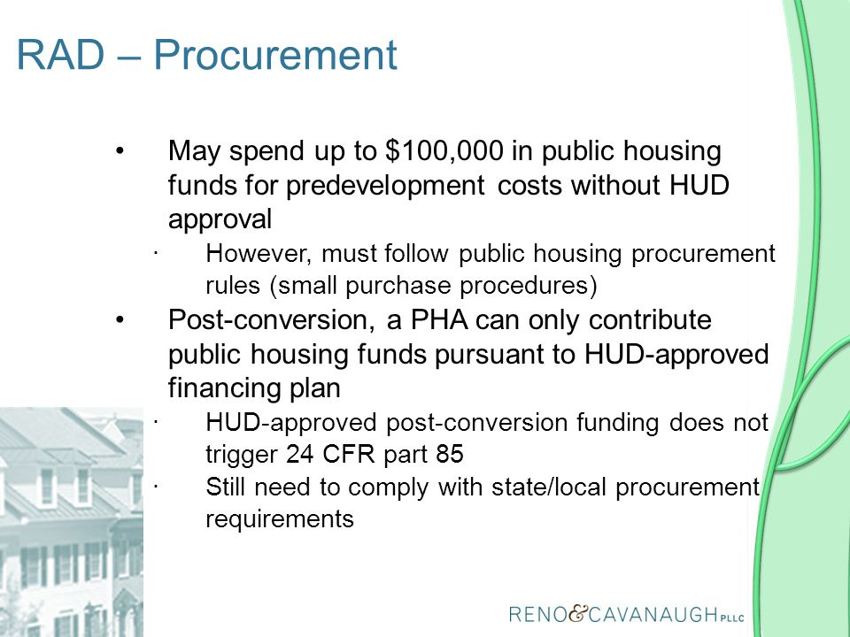 RAD – Procurement May spend up to $100,000 in public housing funds for predevelopment costs without HUD approval.