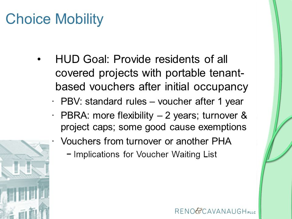 Choice Mobility HUD Goal: Provide residents of all covered projects with portable tenant-based vouchers after initial occupancy.
