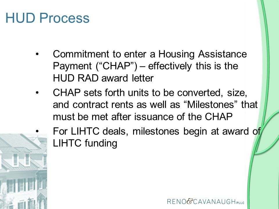 HUD Process Commitment to enter a Housing Assistance Payment ( CHAP ) – effectively this is the HUD RAD award letter.