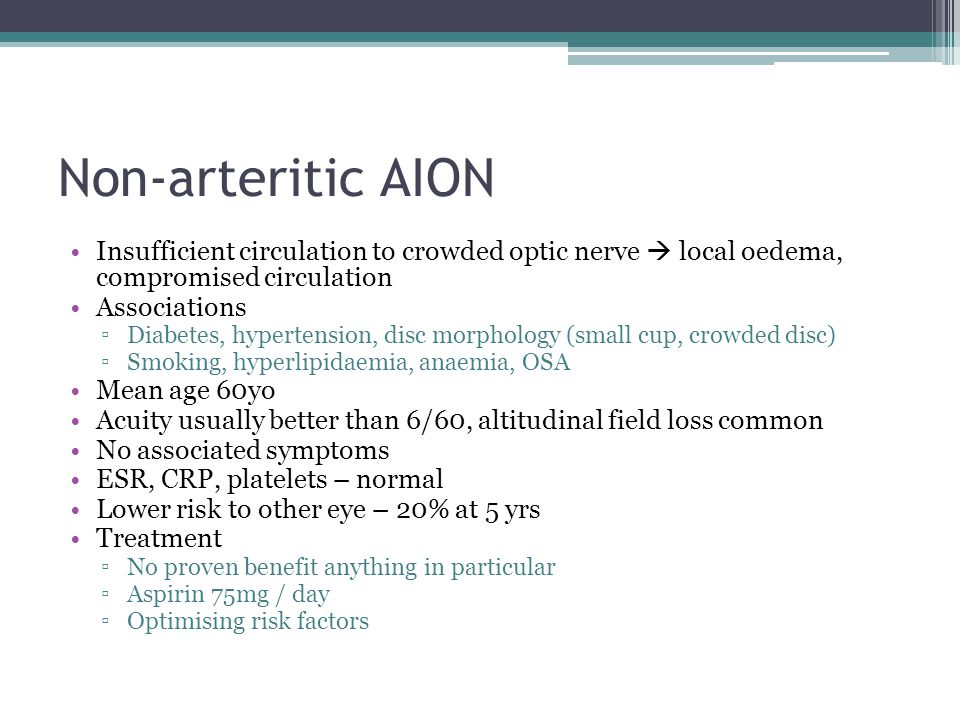 Non-arteritic AION Insufficient circulation to crowded optic nerve  local oedema, compromised circulation.