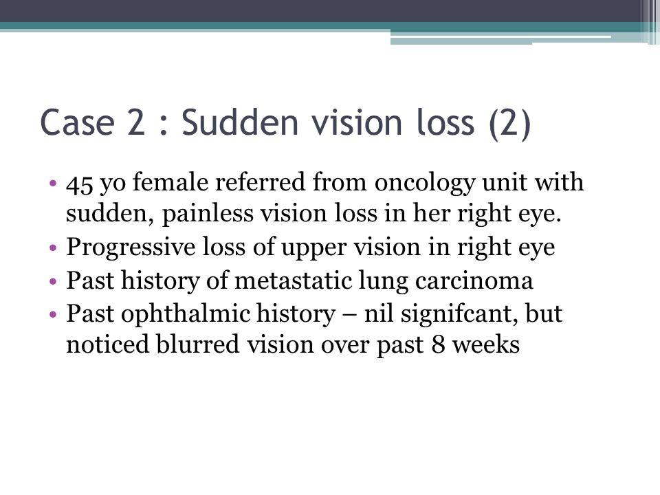 Case 2 : Sudden vision loss (2)