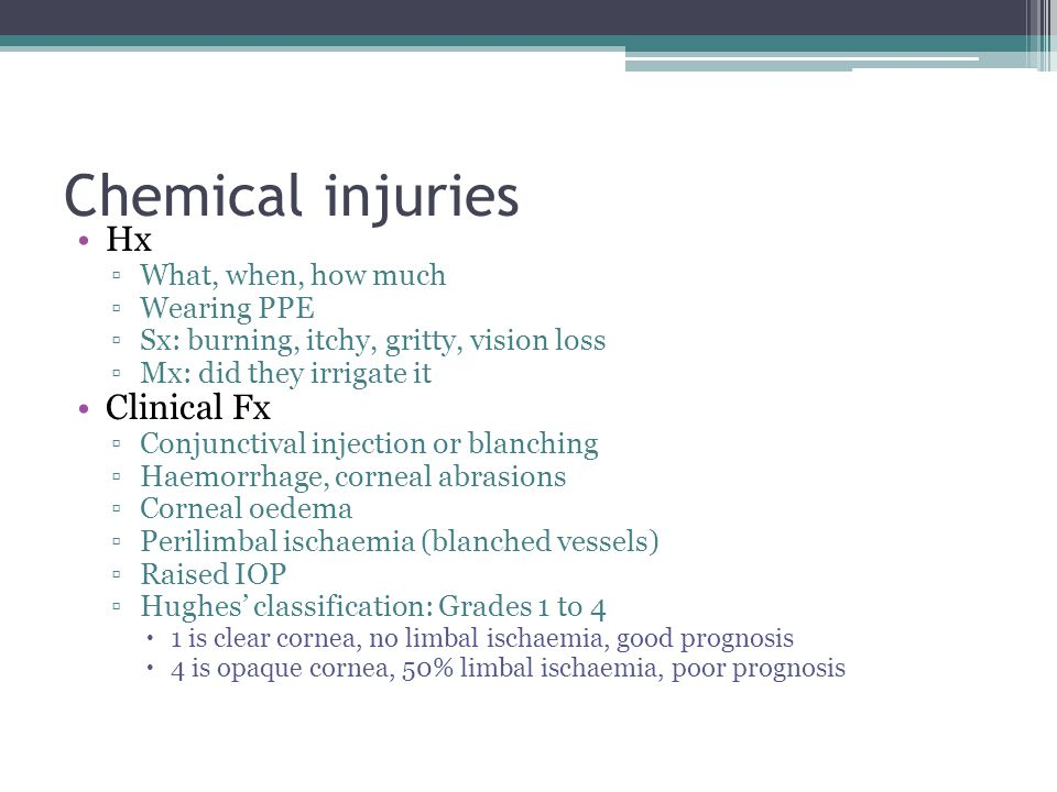 Chemical injuries Hx Clinical Fx What, when, how much Wearing PPE