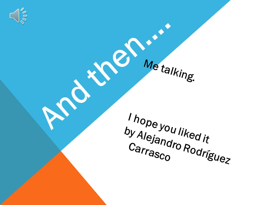 And then…. Me talking. I hope you liked it by Alejandro Rodríguez Carrasco