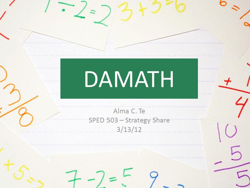 Alma C. Te SPED 503 – Strategy Share 3/13/12