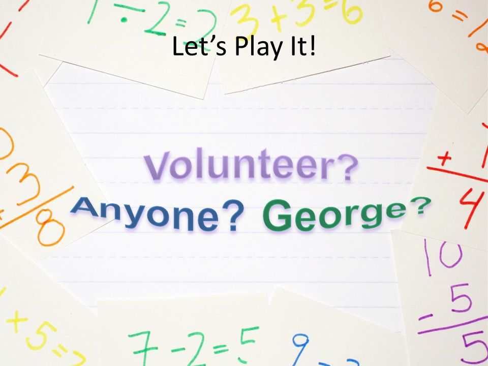 Volunteer Anyone George