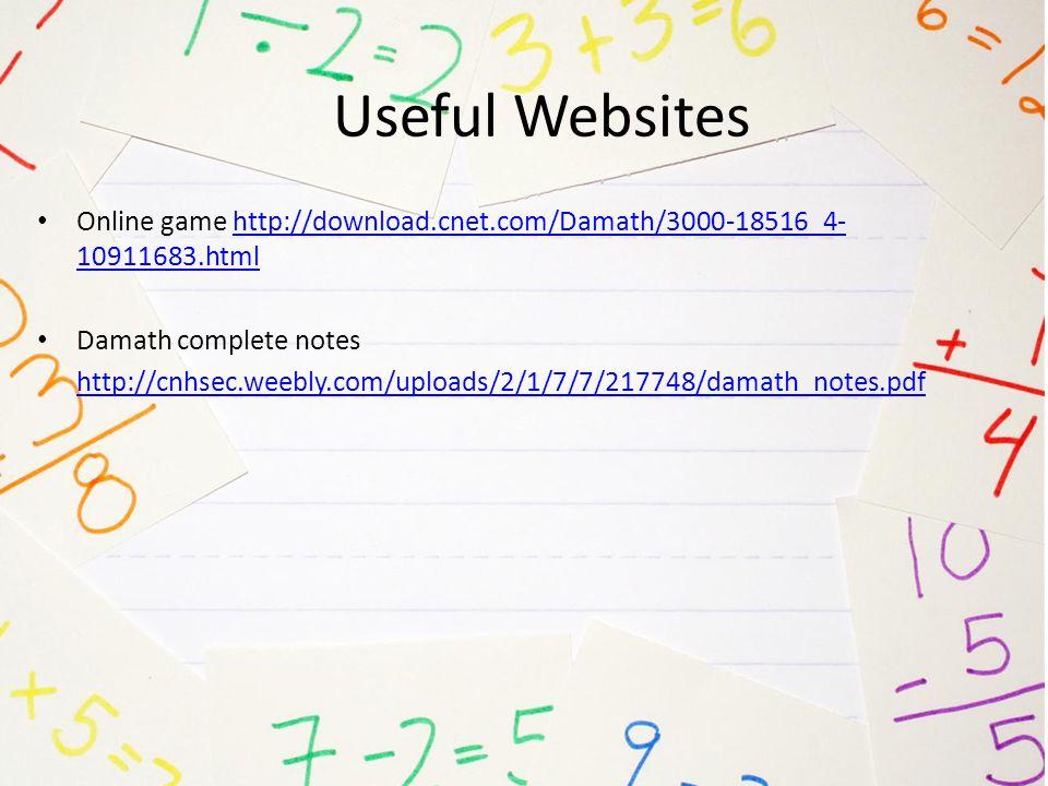 Useful Websites Online game http://download.cnet.com/Damath/3000-18516_4-10911683.html. Damath complete notes.
