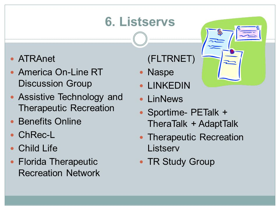 6. Listservs ATRAnet Florida Therapeutic Recreation Network (FLTRNET)