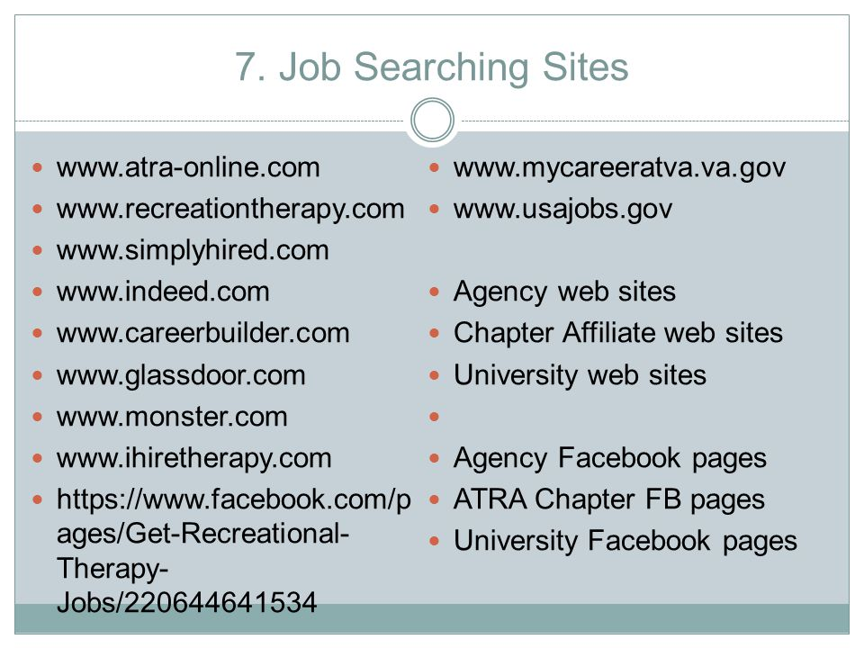 7. Job Searching Sites www.atra-online.com www.mycareeratva.va.gov