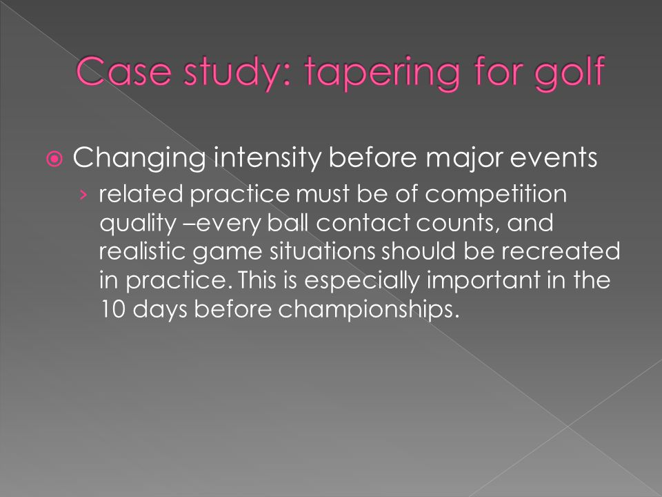 Case study: tapering for golf